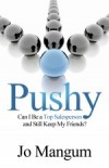 Pushy: Can I be a Top Salesperson and Still Keep My Friends